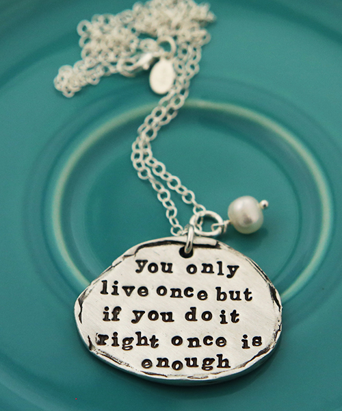 a new inspirational necklace hand stamped with you only live once inspirational quote silver charm from Mae West
